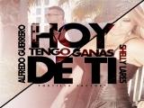 Alfredo y Tortilla Factory – HOY TENGO GANAS DE TI Feat. Shelly Lares & Mario Ortiz