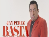 JAY PEREZ – BASTA DE TU AMOR